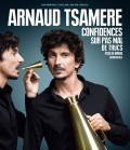 Arnaud Tsamère : Confidences sur pas mal de trucs...