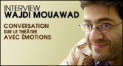 INTERVIEW DE WAJDI MOUAWAD