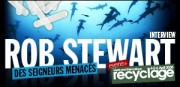 INTERVIEW DE ROB STEWART
