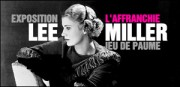 EXPOSITION LEE MILLER AU JEU DE PAUME
