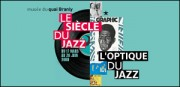 LE SIECLE DU JAZZ AU QUAI BRANLY