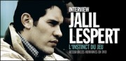 INTERVIEW DE JALIL LESPERT