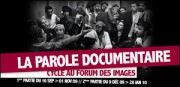 CYCLE 'PAROLE' AU FORUM DES IMAGES