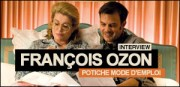Franois Ozon : Potiche, mode d&#039;emploi