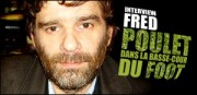 INTERVIEW DE FRED POULET