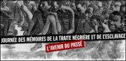 JOURNEE DES MEMOIRES DE LA TRAITE NEGRIERE ET DE L&#039;ESCLAVAGE
