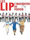 Les Lip, l&#039;imagination au pouvoir