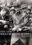 1914-1918, nous étions des hommes