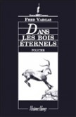 Dans les bois ternels