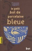 Le Petit Bol de porcelaine bleue