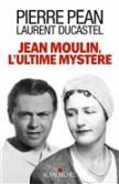 Jean Moulin l'ultime mystère