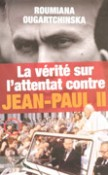 La Vérité sur l'attentat contre Jean-Paul II