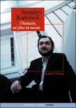 Stanley Kubrick, lhumain, ni plus ni moins