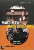 Malcom X et Martin Luther King : même cause, même combat